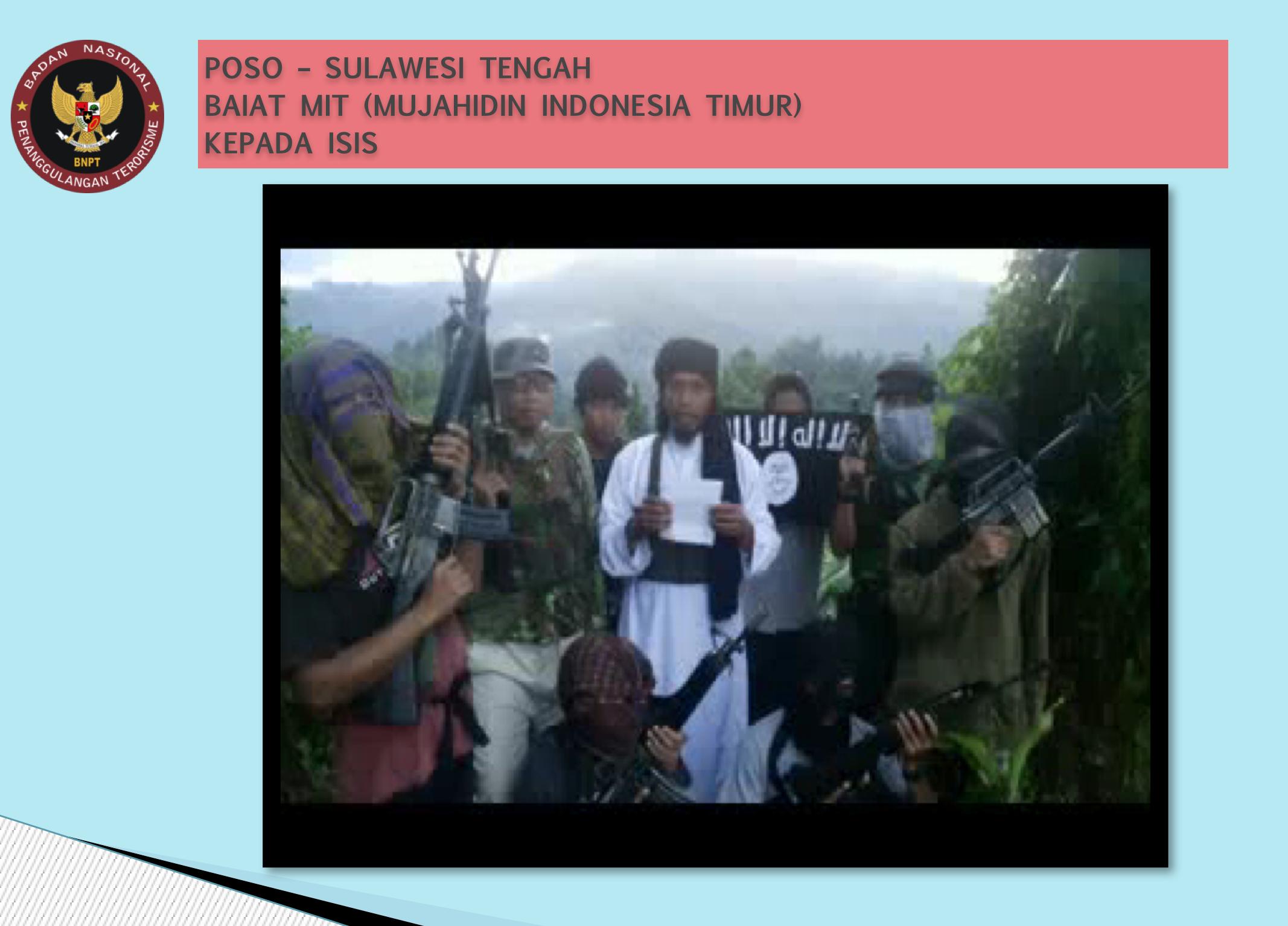 Kelompok Mujahidin Indonesia Timur dibai'at kepada ISIS. Sumber: BNPT