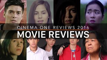 Movie Reviews: Cinema One Originals film fest 2016
