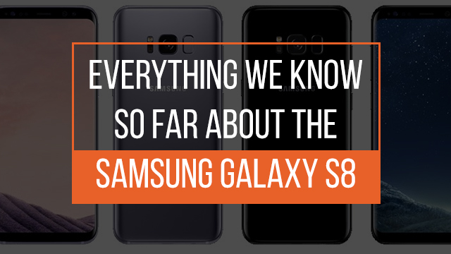 Here's a rundown of the Samsung Galaxy S8's rumored specs
