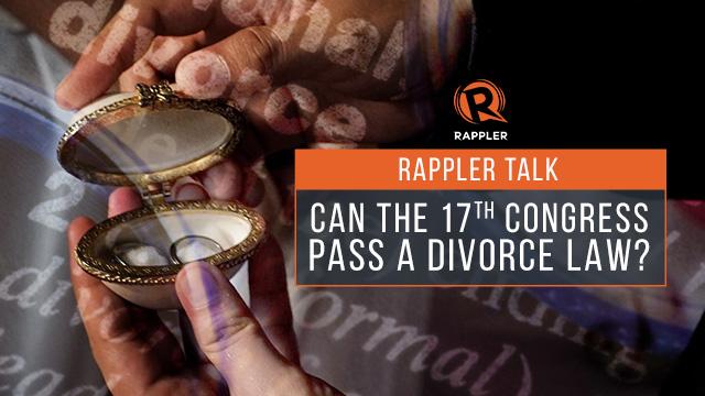 Rappler Talk: Can the 17th Congress pass a divorce law?