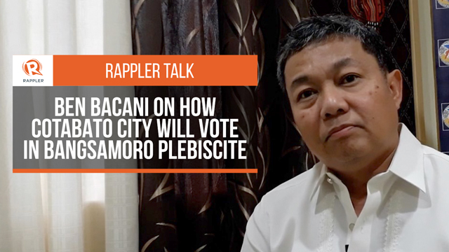 Rappler Talk: Ben Bacani on Cotabato City in Bangsamoro plebiscite