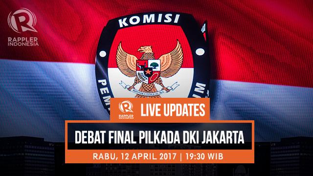 Live Updates Debat Final Pilkada Dki Jakarta 2017