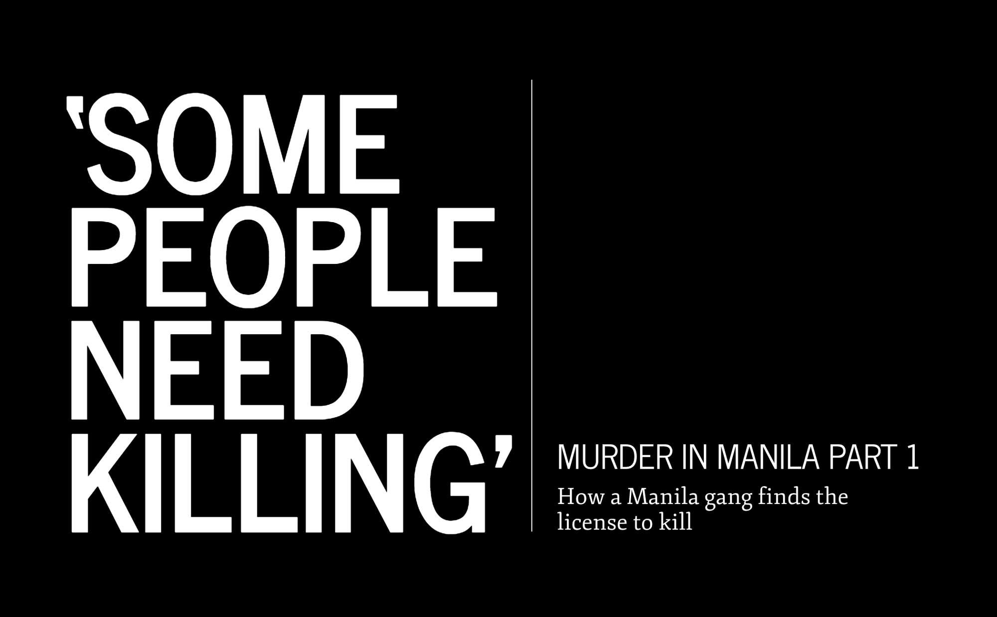 Some people need killing | Murder In Manila Part 1