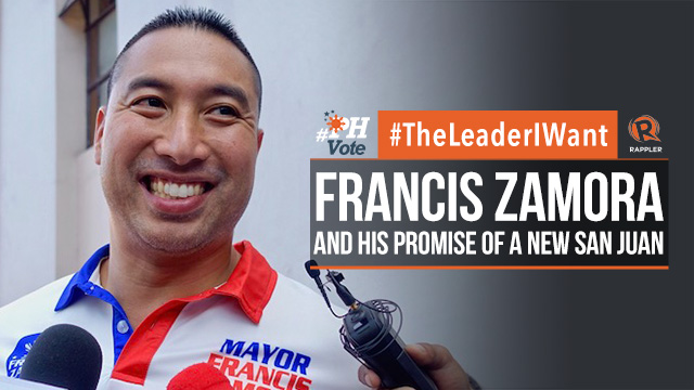 #TheLeaderIWant: Francis Zamora and his promise of a new San Juan