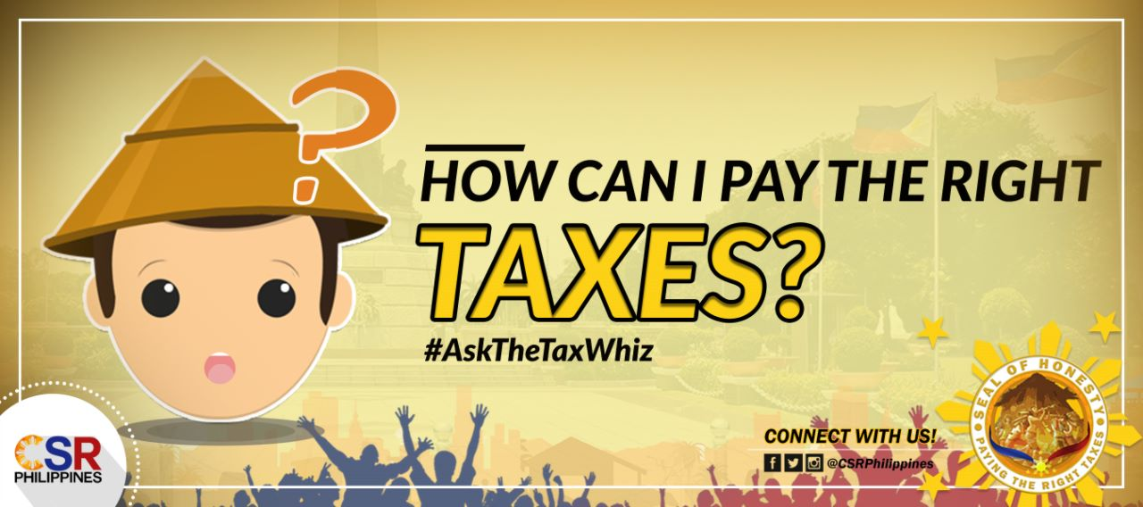 AskTheTaxWhiz: How can I pay the right taxes? [Part 1]